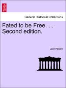 Fated to be Free. ... Second edition. VOL. II