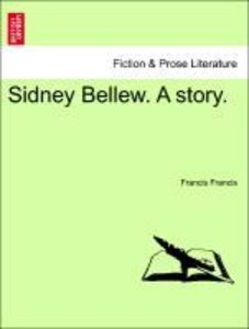 Sidney Bellew. A story. VOL. I