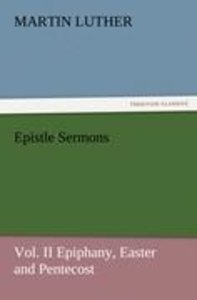Epistle Sermons, Vol. II Epiphany, Easter and Pentecost