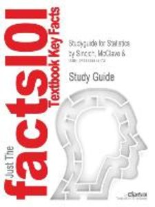 Studyguide for Statistics by Sincich, McClave &, ISBN 9780130655