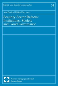 Security Sector Reform: Institutions, Society and Good Governanc