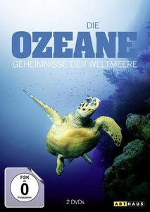 Die Ozeane - Geheimnisse der Weltmeere