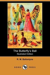 The Butterfly's Ball (Illustrated Edition) (Dodo Press)