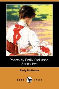 Poems by Emily Dickinson, Series Two (Dodo Press)