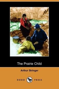 The Prairie Child (Dodo Press)