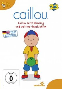 Caillou 23:Caillou lernt Bowling und weitere Gesch