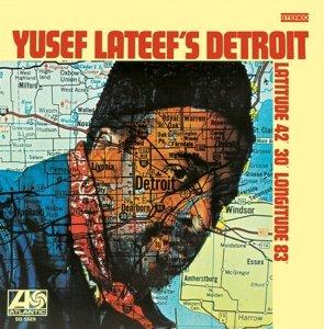 Yusef Lateef's Detroit Latitude 42 30'Longitude 83