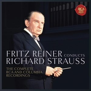 Fritz Reiner Conducts Richard Strauss - The Complete RCA and Co