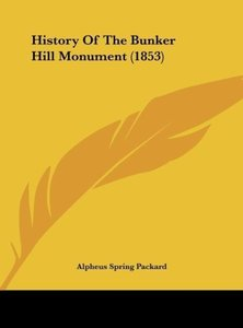 History Of The Bunker Hill Monument (1853)