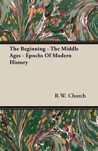 The Beginning - The Middle Ages - Epochs Of Modern History
