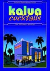 Kalua Cocktails. Die besten Mixgetränke aus aller Welt CD-ROM fü