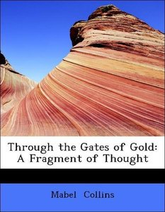 Through the Gates of Gold: A Fragment of Thought