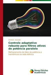 Controle adaptativo robusto para filtros ativos de potência para