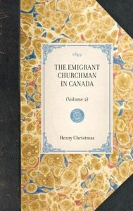 THE EMIGRANT CHURCHMAN IN CANADA~(Volume 2)