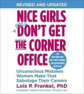 Nice Girls Don't Get the Corner Office. 10th Anniversary Edition