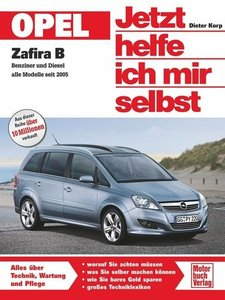 Opel Zafira Benziner und Diesel alle Modelle seit 2005. Jetzt he