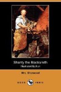 Shanty the Blacksmith (Illustrated Edition) (Dodo Press)