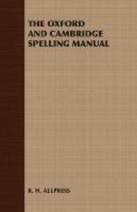 The Oxford and Cambridge Spelling Manual