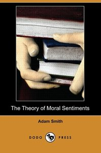 The Theory of Moral Sentiments (Dodo Press)