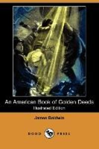 An American Book of Golden Deeds (Illustrated Edition) (Dodo Pre