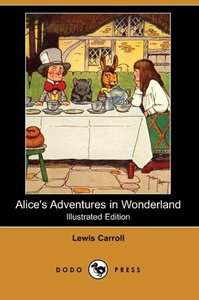 Alice's Adventures in Wonderland (Illustrated Edition) (Dodo Pre