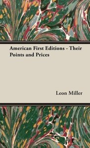 American First Editions - Their Points and Prices