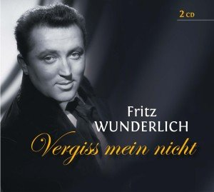 Fritz Wunderlich: Vergiss Mein Nicht