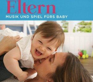 Eltern - Musik und Spiel fürs Baby