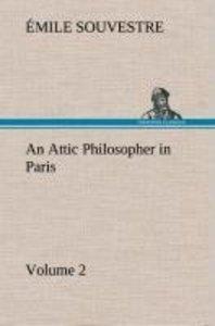 An Attic Philosopher in Paris - Volume 2