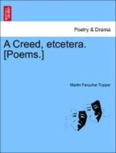 A Creed, etcetera. [Poems.]