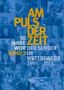 50 Jahre WDR. Am Puls der Zeit 3. Das Sender im Wettbewerb - von