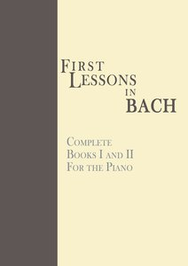 First Lessons in Bach, Complete