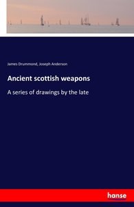 Ancient scottish weapons