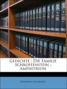 Gedichte ; Die Familie Schroffenstein ; Amphitryon