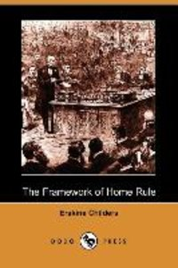 The Framework of Home Rule (Dodo Press)