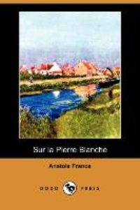 Sur La Pierre Blanche (Dodo Press)
