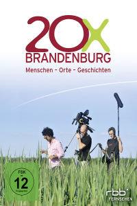 20X Brandenburg - Menschen, Orte und Geschichten