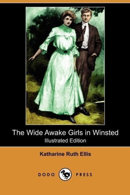 The Wide Awake Girls in Winsted (Illustrated Edition) (Dodo Pres - zum Schließen ins Bild klicken