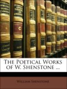 The Poetical Works of W. Shenstone ...