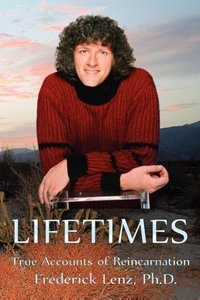 Lifetimes - True Accounts of Reincarnation