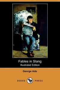 Fables in Slang (Illustrated Edition) (Dodo Press)