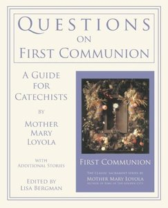Questions on First Communion: A Guide for Catechists