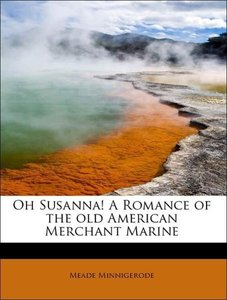 Oh Susanna! A Romance of the old American Merchant Marine