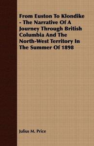 From Euston To Klondike - The Narrative Of A Journey Through Bri