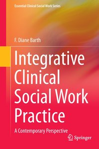 Integrative Clinical Social Work Practice