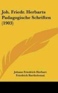 Joh. Friedr. Herbarts Padagogische Schriften (1903)