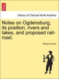 Notes on Ogdensburg, its position, rivers and lakes, and propose