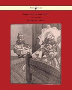 Grimm Tales Made Gay - With Gay Pictures by Albert Levering