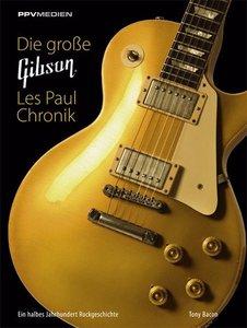 Die große Gibson Les Paul Chronik