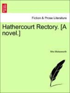 Hathercourt Rectory. [A novel.] Vol. I.